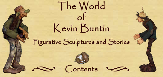 The World of Kevin Buntin - Figurative Sculptures and Stories, contents